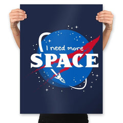 I Need More Space - Prints - Posters - RIPT Apparel