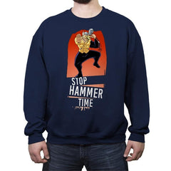 Hammer Time  - Crew Neck Sweatshirt - Crew Neck Sweatshirt - RIPT Apparel
