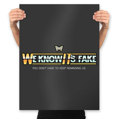 Uh...We Know It's Fake - Prints - Posters - RIPT Apparel