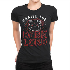 Praise The Dark Lord - Womens Premium - T-Shirts - RIPT Apparel