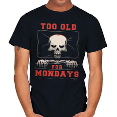 Too Old For Mondays - Mens - T-Shirts - RIPT Apparel