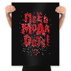 Need Moar Dots - Prints - Posters - RIPT Apparel