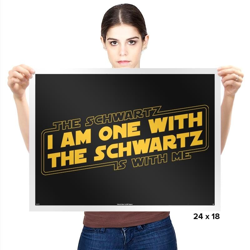 One With The Schwartz - Prints - Posters - RIPT Apparel
