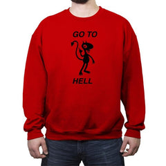 Go To Hell, Do Not Collect $200 - Crew Neck Sweatshirt - Crew Neck Sweatshirt - RIPT Apparel