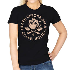 Death Before Decaf - Womens - T-Shirts - RIPT Apparel