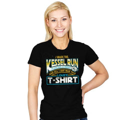 I Made the Kessel Run - Womens - T-Shirts - RIPT Apparel