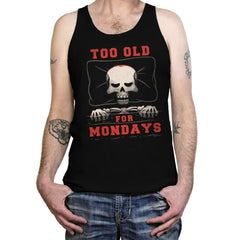 Too Old For Mondays - Tanktop - Tanktop - RIPT Apparel
