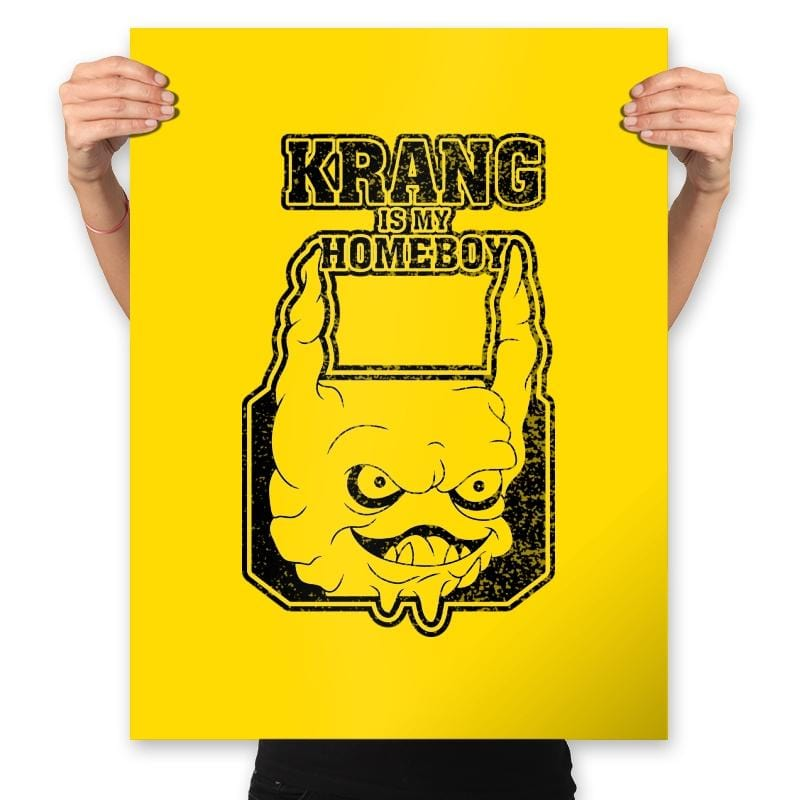Krang is my Homeboy - Prints - Posters - RIPT Apparel