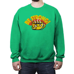 Be Strong - Crew Neck Sweatshirt - Crew Neck Sweatshirt - RIPT Apparel
