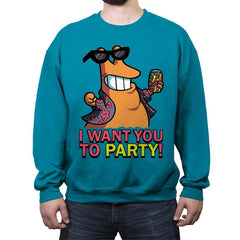 I Want You To PARTY! - Crew Neck Sweatshirt - Crew Neck Sweatshirt - RIPT Apparel