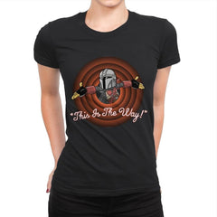 This Is The Way - Womens Premium - T-Shirts - RIPT Apparel