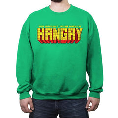 You Wouldn't Like Me When I'm Hangry - Crew Neck Sweatshirt - Crew Neck Sweatshirt - RIPT Apparel