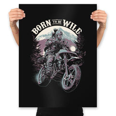 Born To Be Wild - Prints - Posters - RIPT Apparel
