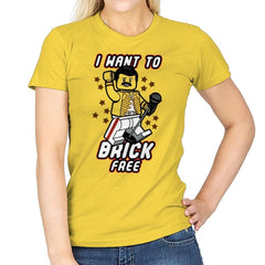 I want to brick free - Anytime - Womens - T-Shirts - RIPT Apparel