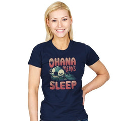 Ohana Means Sleep - Womens - T-Shirts - RIPT Apparel