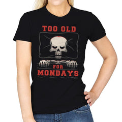Too Old For Mondays - Womens - T-Shirts - RIPT Apparel