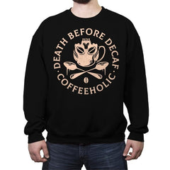 Death Before Decaf - Crew Neck Sweatshirt - Crew Neck Sweatshirt - RIPT Apparel