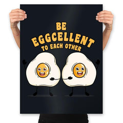 Be Eggcellent To Each Other - Prints - Posters - RIPT Apparel