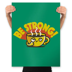 Be Strong - Prints - Posters - RIPT Apparel