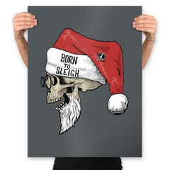 Born To Sleigh - Prints - Posters - RIPT Apparel