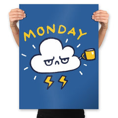 Case Of The Mondays - Prints - Posters - RIPT Apparel