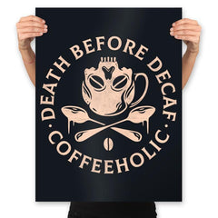 Death Before Decaf - Prints - Posters - RIPT Apparel