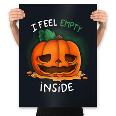 I Feel Empty Inside - Prints - Posters - RIPT Apparel