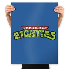 I Really Miss The Eighties - Prints - Posters - RIPT Apparel