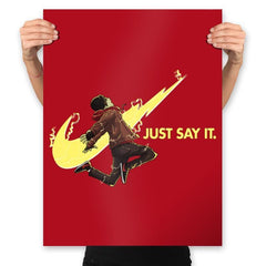 Just say it!! - Anytime - Prints - Posters - RIPT Apparel