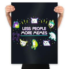 Less People More Memes - Prints - Posters - RIPT Apparel