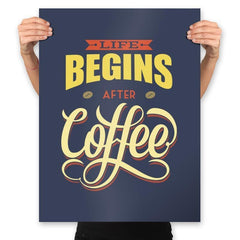 Life Begins After Coffee - Prints - Posters - RIPT Apparel