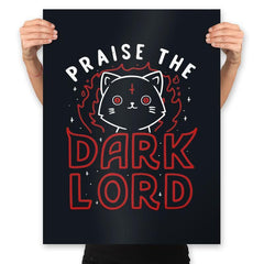 Praise The Dark Lord - Prints - Posters - RIPT Apparel