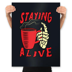 Staying Alive With Coffee - Prints - Posters - RIPT Apparel
