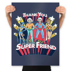 Super Friend - Anytime - Prints - Posters - RIPT Apparel
