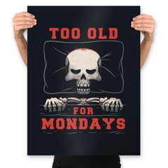 Too Old For Mondays - Prints - Posters - RIPT Apparel