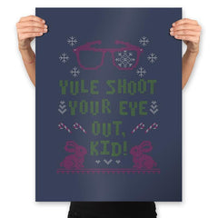 Yule Shoot Your Eye Out - Ugly Holiday - Prints - Posters - RIPT Apparel