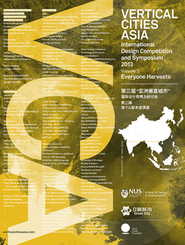 Vertical Cities Asia: International Design Competition and Symposium 2013 (Volume 3: Everyone Harvests)