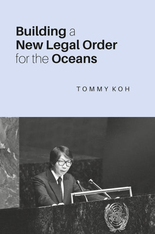 Building a New Legal Order for the Oceans