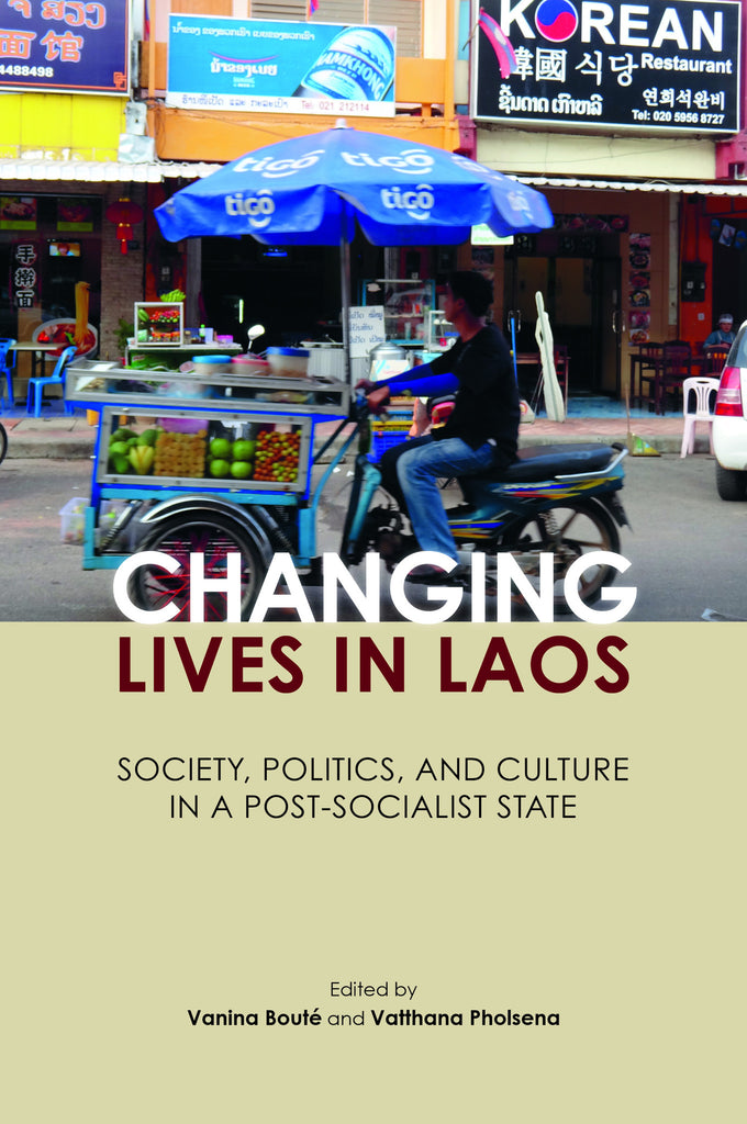Changing Lives in Laos: Society, Politics and Culture in a Post-Socialist State