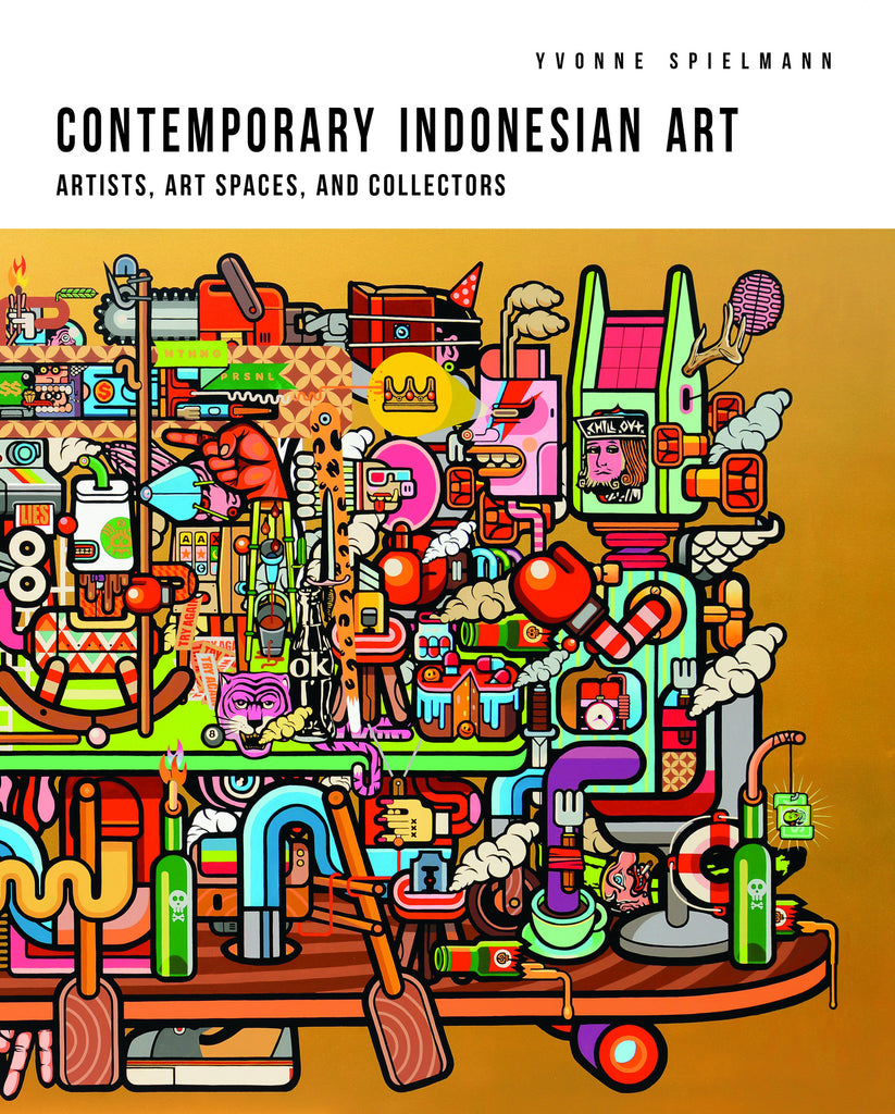 Contemporary Indonesian Art: Artists, Art Spaces, and Collectors – NUS Press