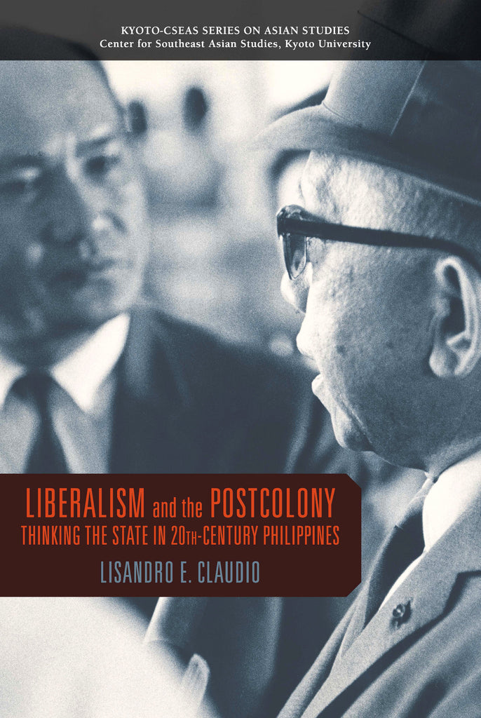 Liberalism and the Postcolony: Thinking the State in 20th Century Philippines