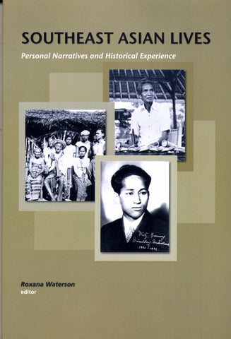 Southeast Asian Lives: Personal Narratives and Historical Experience