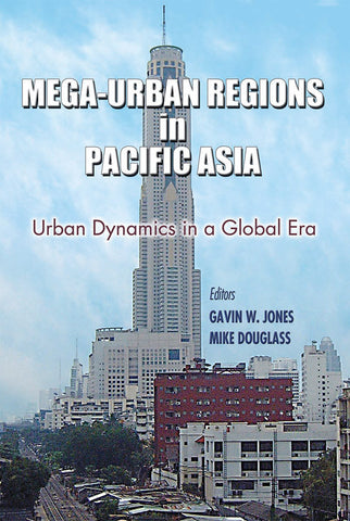 Mega-Urban Regions in Pacific Asia: Urban Dynamics in a Global Era