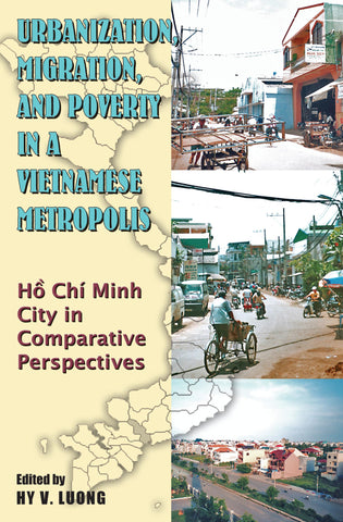 Urbanization, Migration and Poverty in a Vietnamese Metropolis: Ho Chi Minh in Comparative Perspective