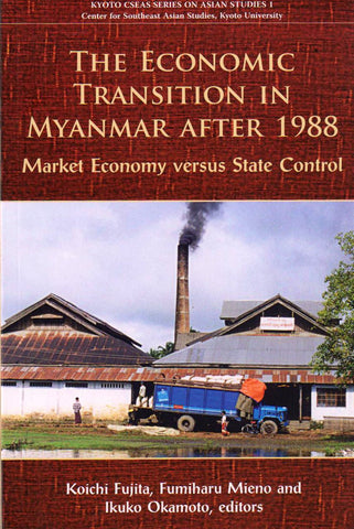 The Economic Transition in Myanmar after 1988: Market Economy versus State Control