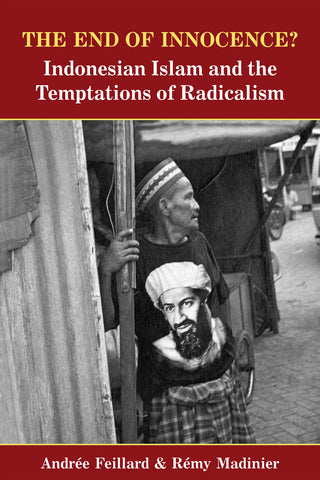 The End of Innocence? Indonesian Islam and the Temptations of Radicalism