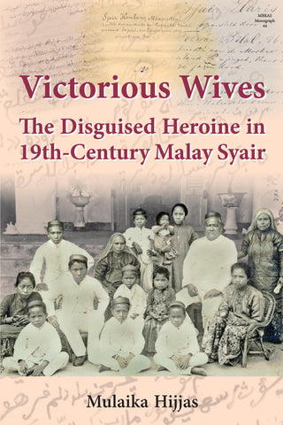 Victorious Wives: The Disguised Heroine in Nineteenth-Century Malay Syair