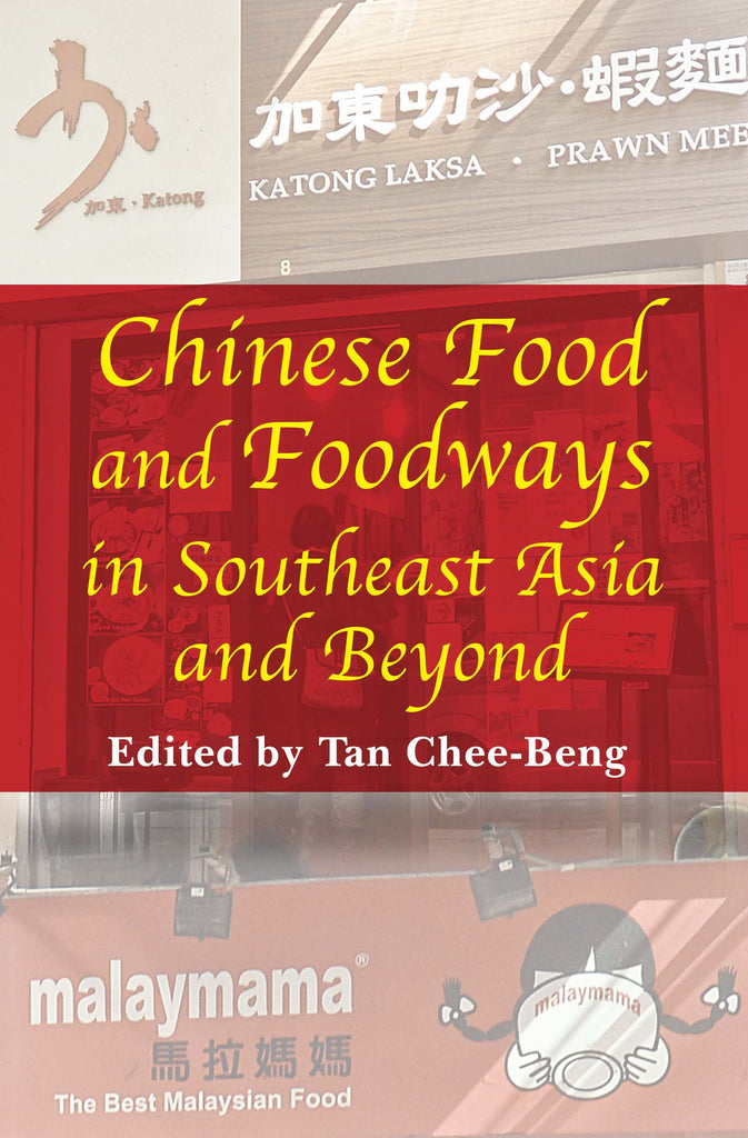 Chinese-Food-and-Foodways-in-Southeast-Asia-and-Beyond