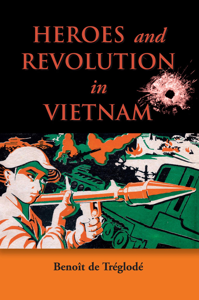 Heroes-and-Revolution-in-Vietnam-1948-1964