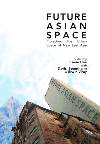 Future Asian Space: Projecting the Urban Space of New East Asia
